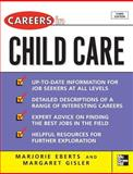 Careers in Child Care, Eberts, Marjorie and Gisler, Margaret, 0071482113