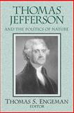 Thomas Jefferson and the Politics of Nature, Engeman, Thomas S., 026804211X