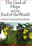 The God of Hope and the End of the World, Polkinghorne, John, 0300092113