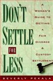 Don't Settle for Less, Beverly Pekala, 0385482116
