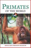 Primates of the World, Ken Preston-Mafham and Rod Preston-Mafham, 0816052115