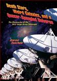 Death Stars, Weird Galaxies, and a Quasar-Spangled Universe, Karen Taschek, 0826332110