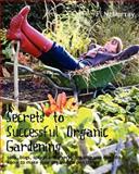 Secrets to Successful Organic Gardening, Fi McMurray, 1463592116