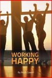 Working Happy, Matt Cowell, 1493742116