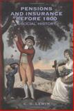 Pensions and Insurance Before 1800 : A Social History, Lewin, Christopher, 1862322112