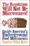 The Revolution Will Not Be Microwaved, Sandor Ellix Katz, 1933392118