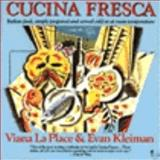 Cucina Fresca, Viana La Place and Evan Kleiman, 0060962119