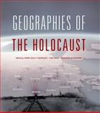 Geographies of the Holocaust, , 0253012112