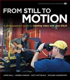 From Still to Motion, James Ball and Robbie Carman, 0321702115