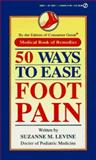 50 Ways to Ease Foot Pain, Suzanne M. Levine and Consumer Guide Editors, 0451182111