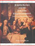 Joseph Banks and the English Enlightenment : Useful Knowledge and Polite Culture, Gascoigne, John, 0521542111