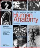 Imaging Atlas of Human Anatomy, Weir, Jamie and Abrahams, Peter H., 0723432112