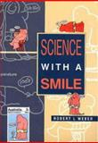 Science with a Smile, Weber, R., 0750302119