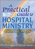 A Practical Guide to Hospital Ministry 9780789012111