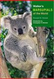 Walker's Marsupials of the World, Ronald M. Nowak, 0801882117