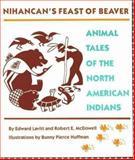 Nihancan's Feast of Beaver, Edward Lavitt and Robert McDowell, 0890132119