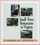 Small-Town Restaurants in Virginia, Joanne M. Anderson, 0895872110