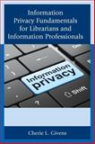 Information Privacy Fundamentals for Librarians and Information Professionals, Givens, Cherie L., 1442242116