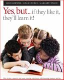 Yes, But-- You Can Teach So Kids Want to Learn!, Baskwill, Jane and Church, Susan M., 1551382113