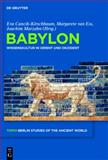 Babylon : Wissenskultur in Orient und Okzident / Science Culture Between Orient and Occident, , 3110222116