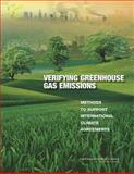 Verifying Greenhouse Gas Emissions : Methods to Support International Climate Agreements, Committee on Methods for Estimating Greenhouse Gas Emissions and National Research Council, 0309152119