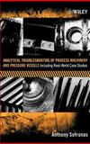 Analytical Troubleshooting of Process Machinery and Pressure Vessels : Including Real-World Case Studies, Sofronas, Anthony, 0471732117