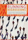 Running Regressions : A Practical Guide to Quantitative Research in Economics, Finance and Development Studies, Baddeley, Michelle C. and Barrowclough, Diana V., 0521842115