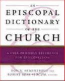 An Episcopal Dictionary of the Church, Robert Boak Slocum and Don S. Armentrout, 0898692113