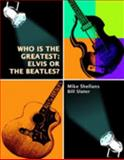 Who Is the Greatest : Elvis or the Beatles?, Shellans, Mike and Slater, Bill, 0976802112