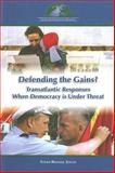 Defending the Gains? : Transatlantic Responses When Democracy Is under Threat, Brimmer, Esther, 0978882113