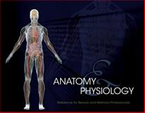 Anatomy and Physiology : Reference for Beauty and Wellness Professionals, Milady, 1111642117