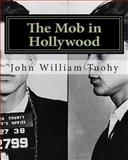 The Mob in Hollywood, John Tuohy, 1479272116