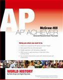 AP Achiever Advanced Placement Exam Preparation Guide : World History, Bentley, Jerry and Grupe, Dixie, 0073292117