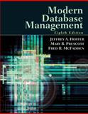 Modern Database Management, Jeffrey A. Hoffer and Mary B. Prescott, 0132212110