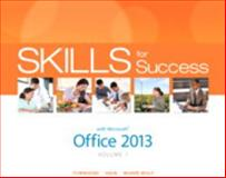 Skills for Success with Office 2013 Volume 1, Townsend, Kris and Hain, Catherine, 0133512118