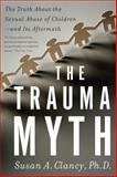 The Trauma Myth, Susan A. Clancy, 0465022111