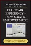 Economic Efficiency, Democratic Empowerment : Contested Modernization in Britain and Germany, Blühdorn, Ingolfur and Jun, Uwe, 0739112112