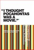 """I Thought Pocahontas Was a Movie"", Carol Schick and James McNinch, 0889772118"