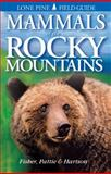 Mammals of the Rocky Mountains, Don Pattie and Chris Fisher, 1551052113