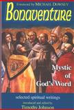 Bonaventure : Mystic of God's Word, Bonaventure and Johnson, Timothy J., 1576592111