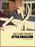 Art and Theory after Socialism, , 1841502111