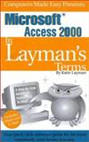 Microsoft Access 2000 in Layman's Terms : The Reference Guide for the Rest of Us, Layman, Katie, 1893532119