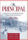 The Principal : Creative Leadership for Effective Schools, Ubben, Gerald C. and Hughes, Larry W., 0205322115