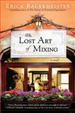 The Lost Art of Mixing, Erica Bauermeister, 0399162119