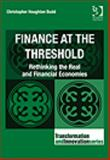 Finance at the Threshold : Rethinking the Real and Financial Economies, Budd, Christopher Houghton, 0566092115