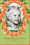Orange Blossom Wishes, Carolyn S. Hennecy, 0595492118