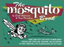 The Mosquito Book, Scott Anderson and Tony Dierkins, 0964452111