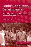 Later Language Development : School-Age Children, Adolescents, and Young Adults, Nippold, Marilyn A., 141640211X