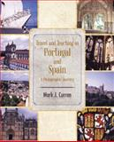 Travel and Teaching in Portugal and Spain a Photographic Journey, Mark J. Curran, 149073211X