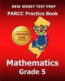 NEW JERSEY TEST PREP PARCC Practice Book Mathematics Grade 5, Test Master Test Master Press New Jersey, 1502462117